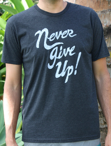 "Men's Charcoal ""Never Give Up!"" Tee"