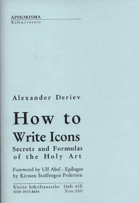 How to Write Icons<br>Secrets and Formulas of the Holy Art