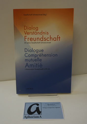 Dialog - Verständnis - Freundschaft | Dialogue - Comprehension mutuelle - Amitié