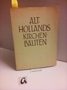 Alt-Hollands Kirchenbauten