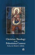 Lade das Bild in den Galerie-Viewer, Christian Theology in the Palestinian Context