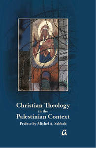 Christian Theology in the Palestinian Context