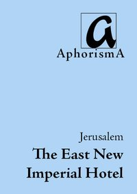 "Cover der AphorismA-Veröffentlichung ""A Hotel's History: The East New Imperial"""