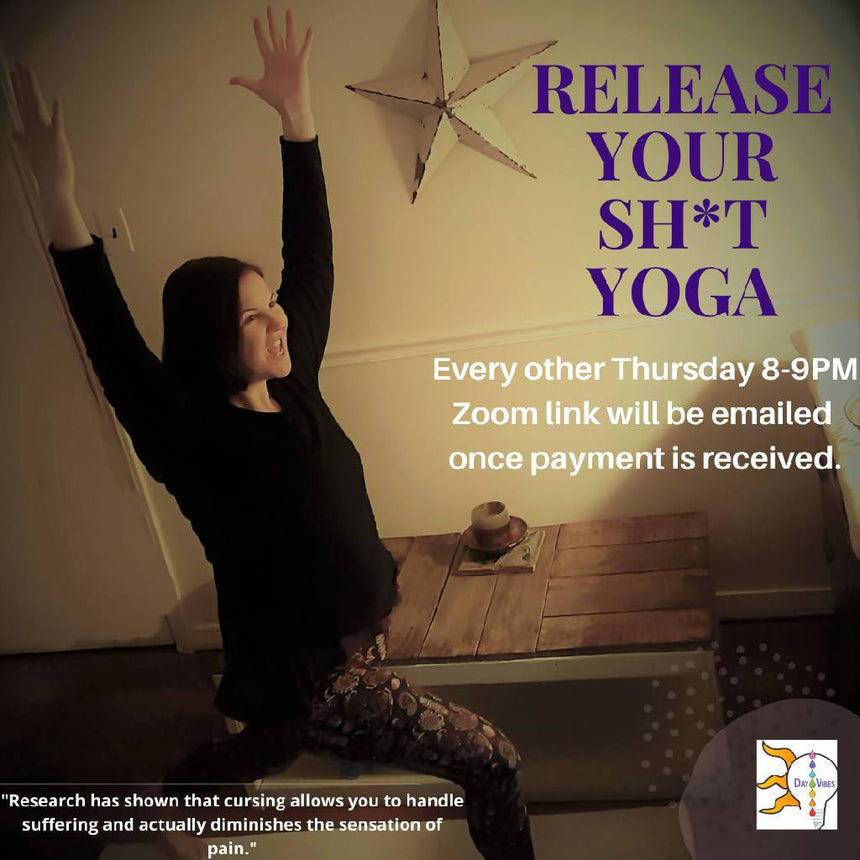 Release Your Sh*t Yoga - With each exhale comes a 4 Letter Word Yoga Day Vibes LLC