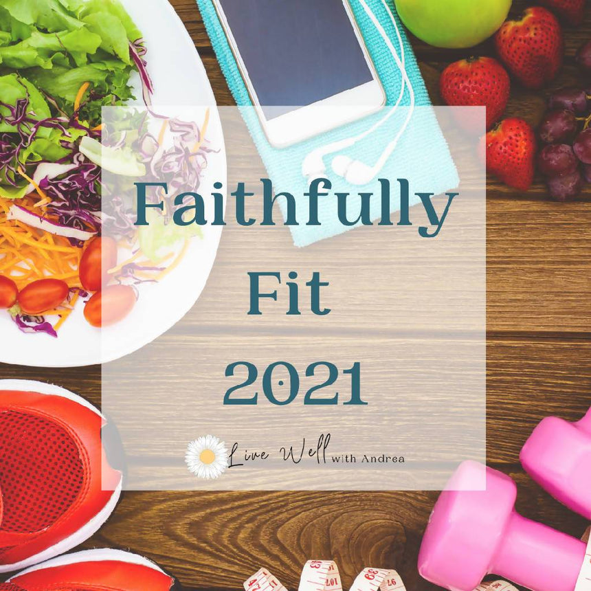 Faithfully Fit: 9-week Biblically centered weight loss lifestyle program health coaching service Andrea Hoover