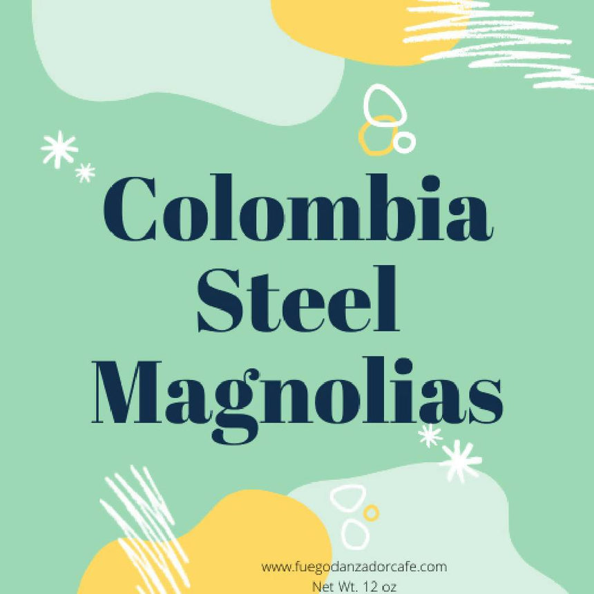 Colombia Steel Magnolias Coffee Specialty Coffee Renee Espinoza Colombia Steel Magnolias