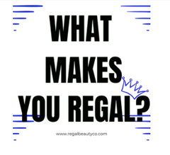 What Makes You Regal?