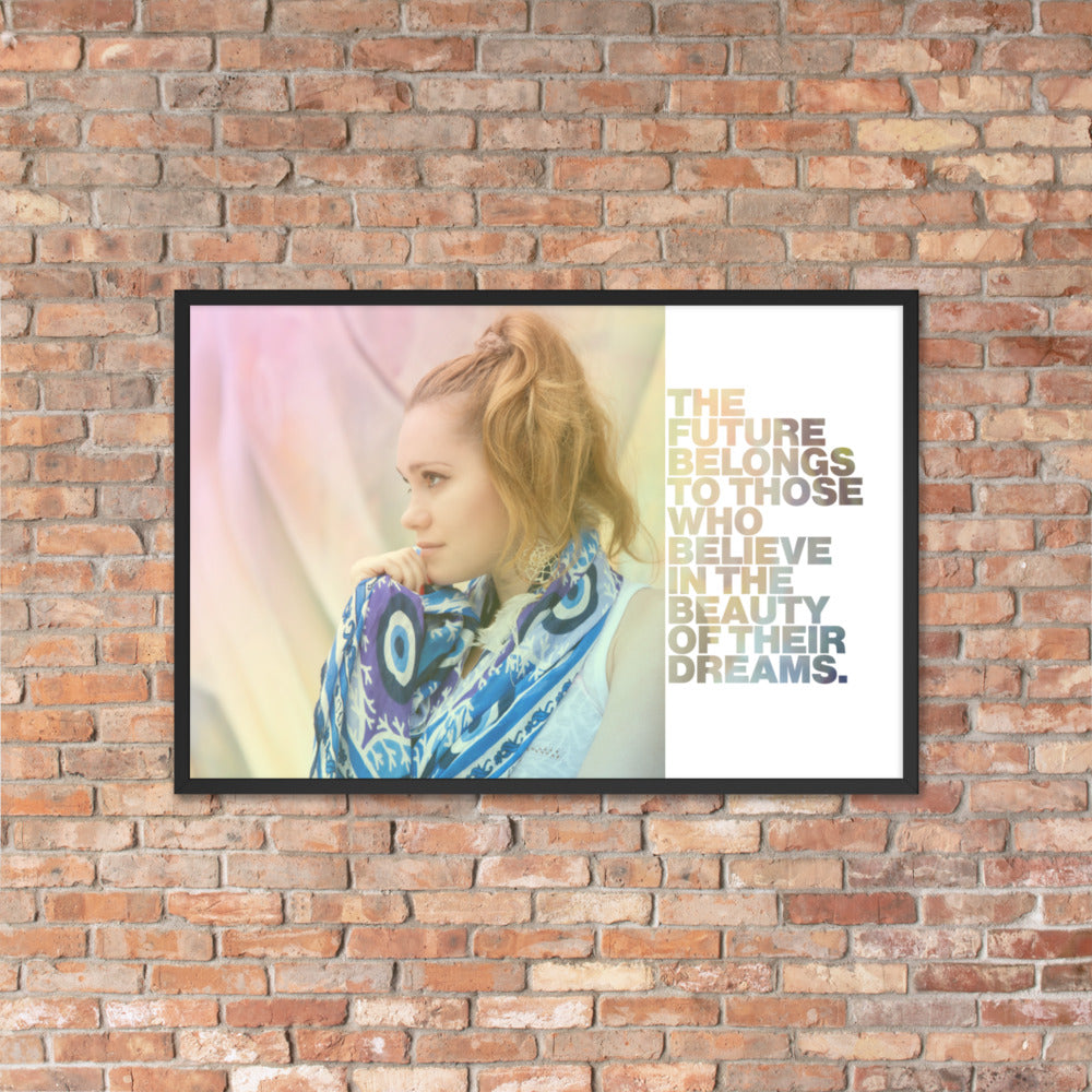 "Customizable Motivational Framed Premium Poster. ""The future belongs to those who believe in the beauty of their dreams."" -Eleanor Roosevelt - Next Art Lab"
