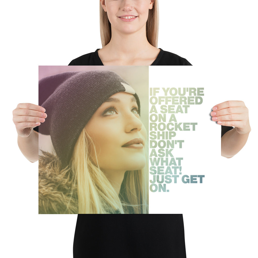 "Customizable Motivational Premium Poster. ""If you're offered a seat on a rocket ship, don't ask what seat! Just get on."" -Sheryl Sandberg - Next Art Lab"
