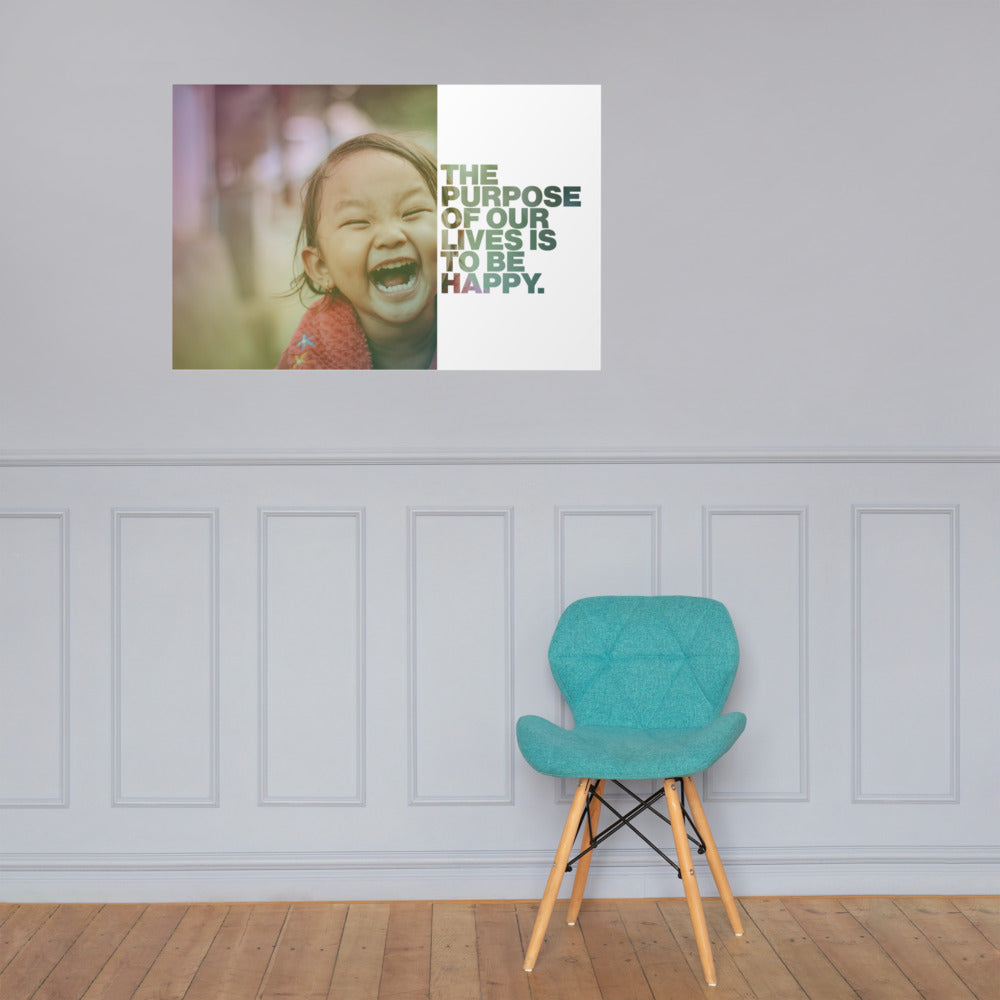 "Customizable Motivational Premium Poster. ""The purpose of our lives is to be happy."" -Dalai Lama - Next Art Lab"
