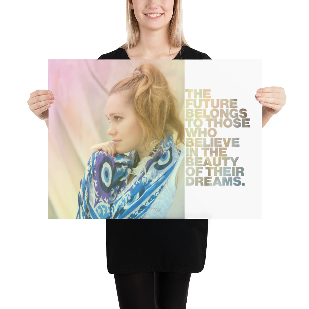 "Customizable Motivational Premium Poster. ""The future belongs to those who believe in the beauty of their dreams."" -Eleanor Roosevelt - Next Art Lab"