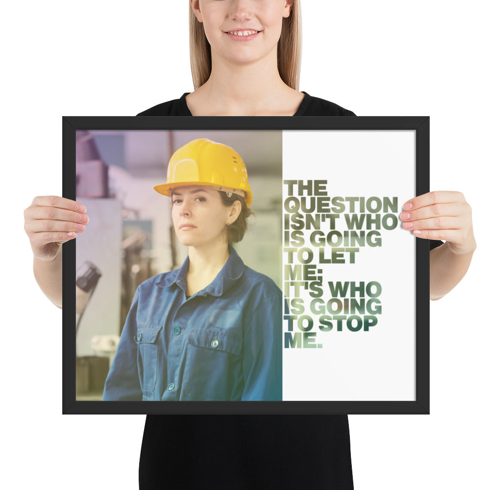 "Customizable Motivational Framed Premium Poster. ""The question isn't who is going to let me; it's who is going to stop me."" -Ayn Rand - Next Art Lab"
