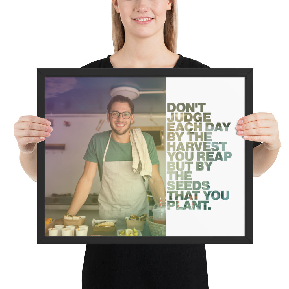 "Customizable Motivational Framed Premium Poster. ""Don't judge each day by the harvest you reap but by the seeds that you plant."" -Robert Louis Stevenson - Next Art Lab"