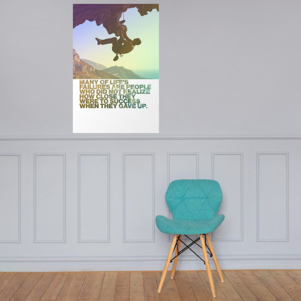 "Customizable Motivational Premium Poster. ""Many of life's failures are people who did not realize how close they were to success when they gave up."" -Thomas A. Edison - Next Art Lab"