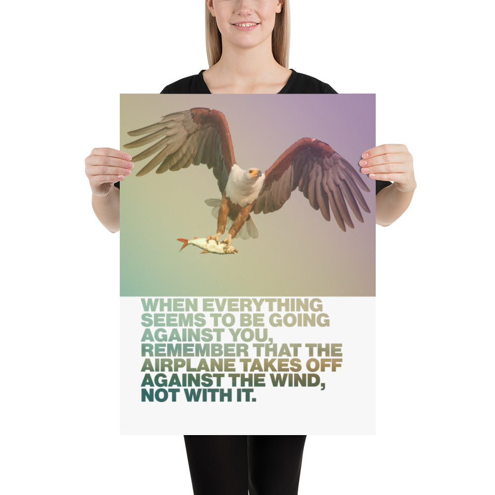 "Customizable Motivational Premium Poster. ""When everything seems to be going against you, remember that the airplane takes off against the wind, not with it."" -Henry Ford - Next Art Lab"