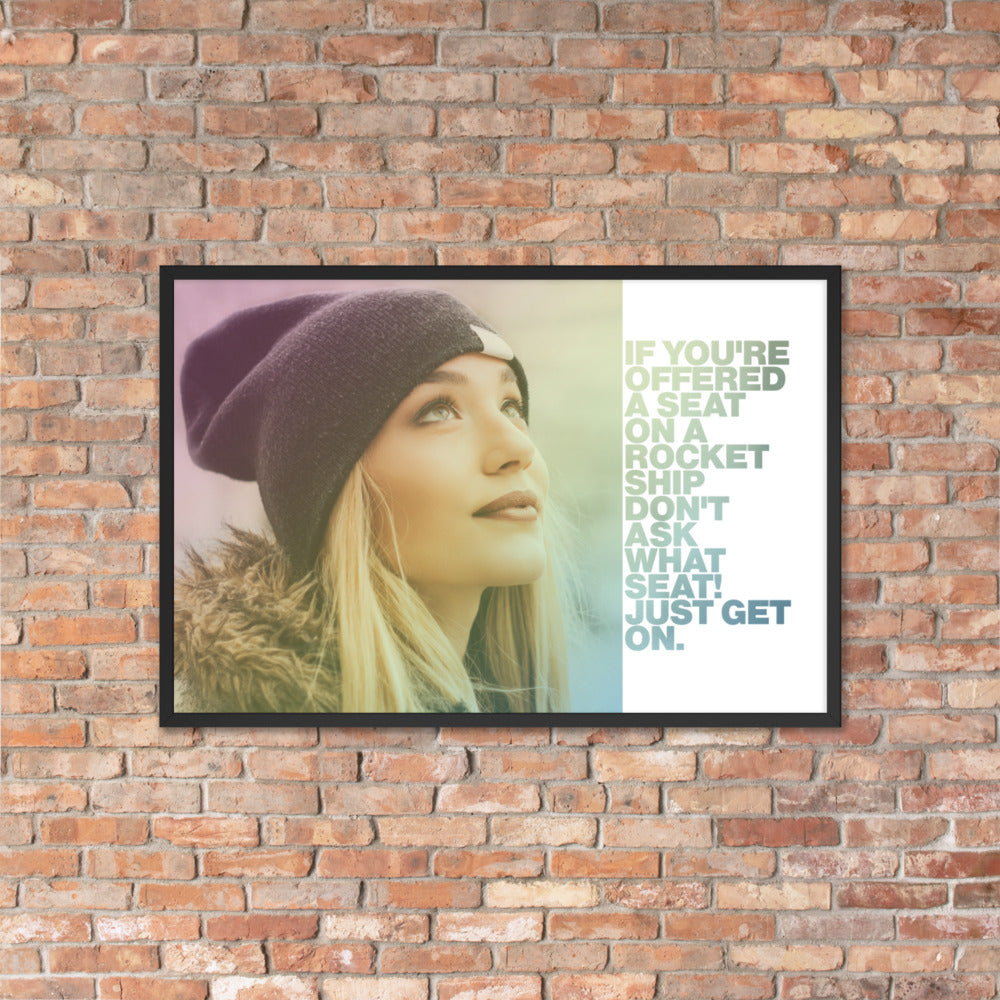 "Customizable Motivational Framed Premium Poster. ""If you're offered a seat on a rocket ship, don't ask what seat! Just get on."" -Sheryl Sandberg - Next Art Lab"