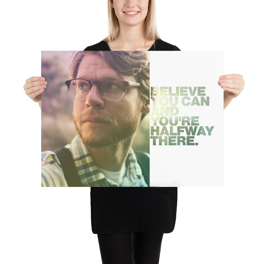 "Customizable Motivational Premium Poster. ""Believe you can and you're halfway there."" -Theodore Roosevelt - Next Art Lab"