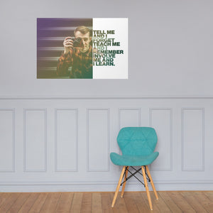 "Customizable Motivational Premium Poster. ""Tell me and I forget. Teach me and I remember. Involve me and I learn."" -Benjamin Franklin - Next Art Lab"