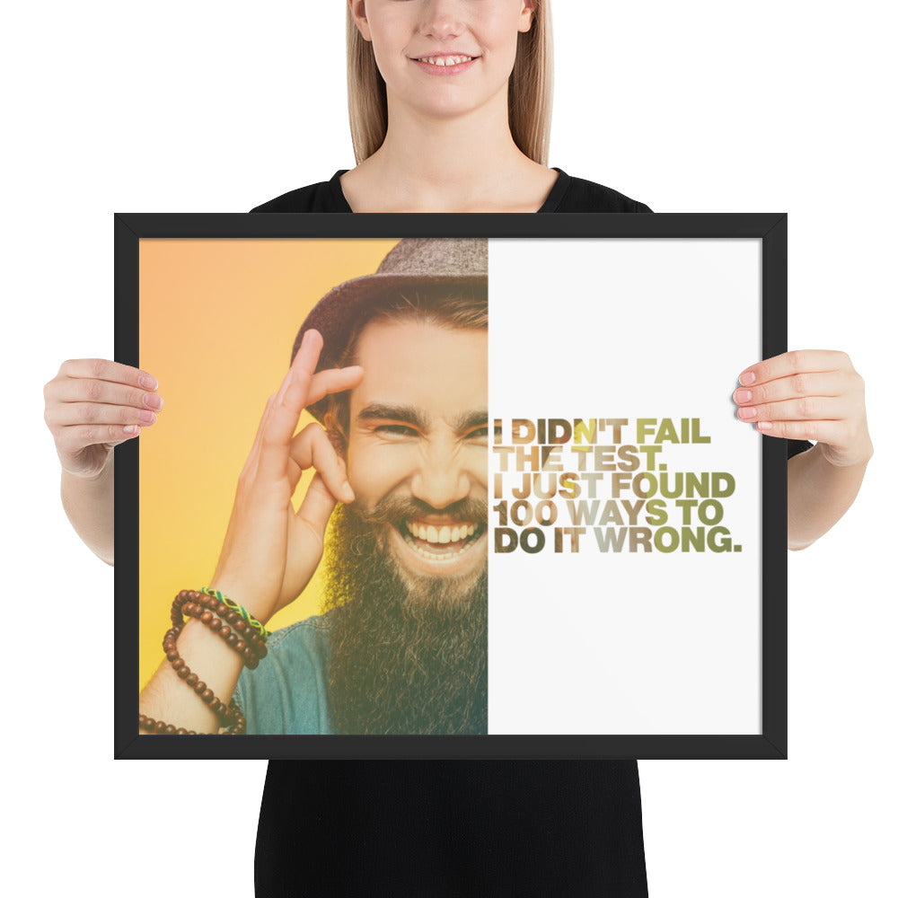 "Customizable Motivational Framed Premium Poster. ""I didn't fail the test. I just found 100 ways to do it wrong."" -Benjamin Franklin - Next Art Lab"