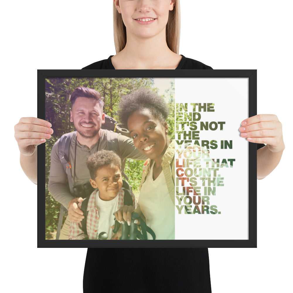 "Customizable Motivational Framed Premium Poster. ""In the end, it's not the years in your life that count. It's the life in your years."" -Abraham Lincoln - Next Art Lab"