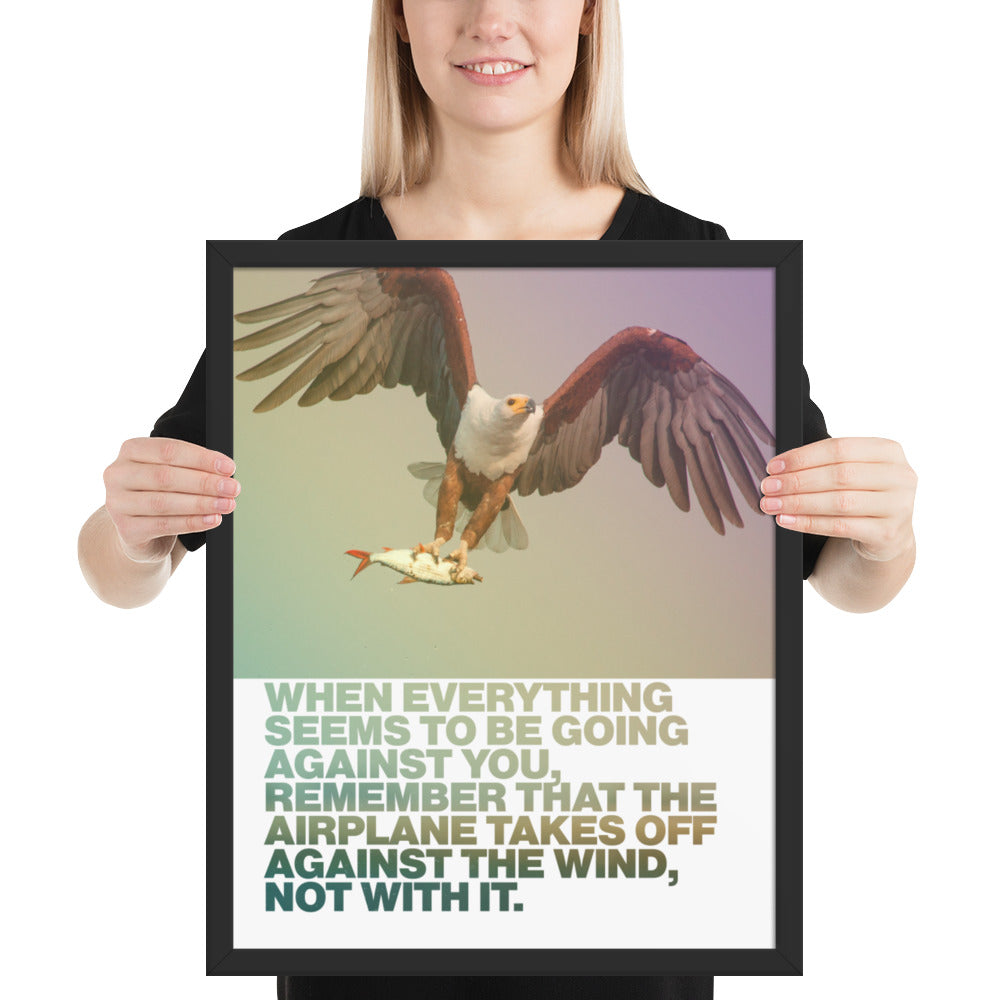"Customizable Motivational Framed Premium Poster. ""When everything seems to be going against you, remember that the airplane takes off against the wind, not with it."" -Henry Ford - Next Art Lab"