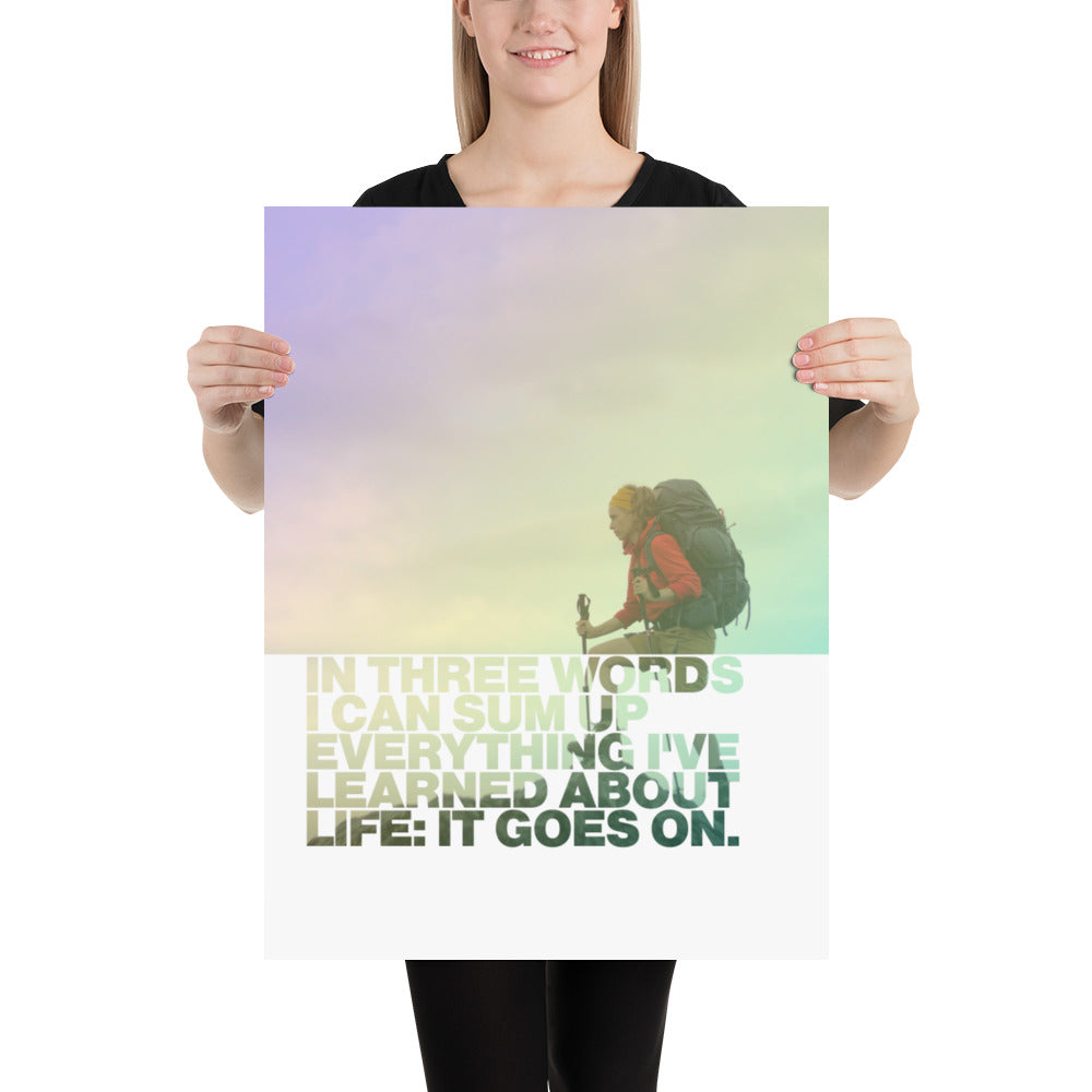 "Customizable Motivational Premium Poster. ""In three words I can sum up everything I've learned about life: it goes on."" -Robert Frost - Next Art Lab"