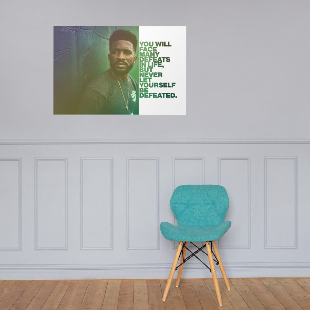 "Customizable Motivational Premium Poster. ""You will face many defeats in life, but never let yourself be defeated."" -Maya Angelou"