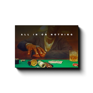 Open image in slideshow, All In Or Nothing - Poker - Inspirational Art Premium Canvas By Next Art Lab