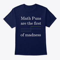 Math Puns are the first sgn(madness), Classic Tee