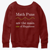 Math Puns are the main cos of Happiness, Women's Slouchy Sweatshirt