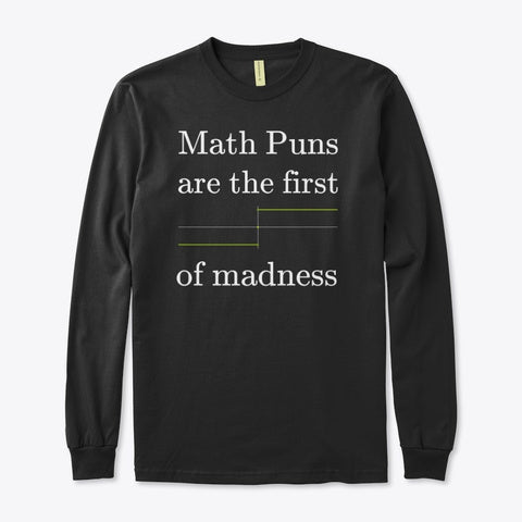 Math Puns are the first sgn(madness), Organic Long Sleeve Tee