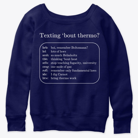 Texting 'bout Thermo? Women's Slouchy Sweatshirt
