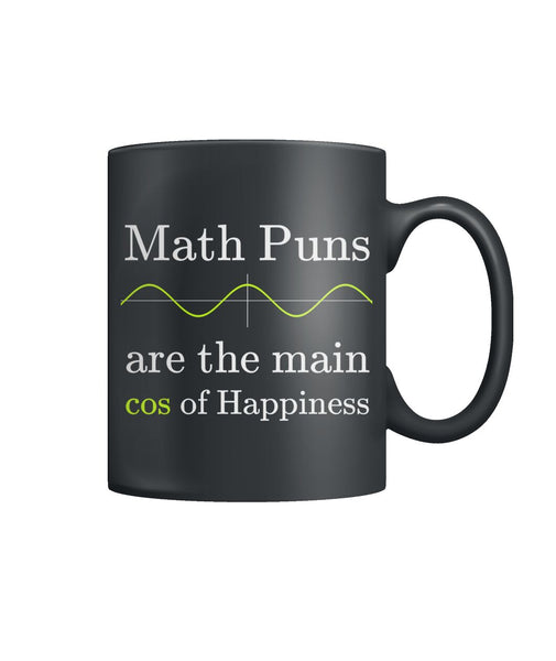 Math Puns are the main cos of Happiness - Right Handed Mug