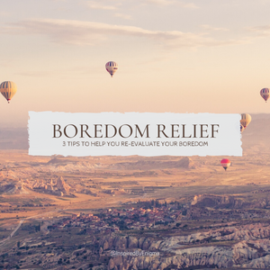Mindful and Intentional Boredom Solutions