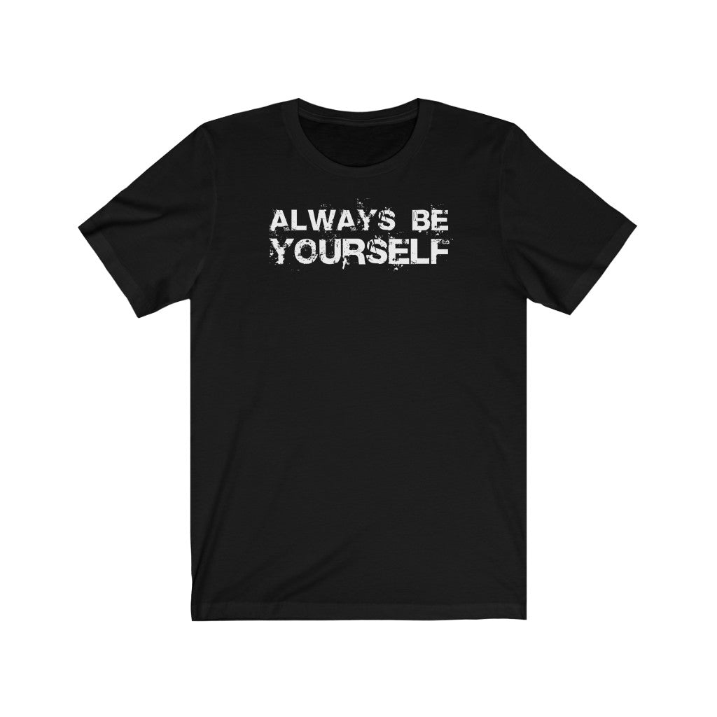 Men's Always Be Yourself Tee