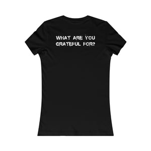 Women's What Are You Grateful For? Tee
