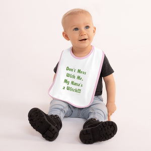 "The BeWitchy ""My Nana's a Witch"" Embroidered Baby Bib"
