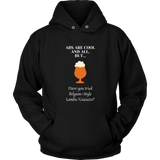 CRAFT BEER LOVER FUNNY HOODIE, ABS ARE COOL AND ALL, BUT... HAVE YOU TRIED BELGIAN-STYLE LAMBIC/GUEUZES?