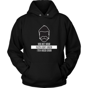 BEER LOVER FUNNY HOODIE, YOU BET YOUR FIZZY LIGHT LAGER I'M A BEER SNOB