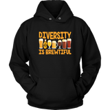 BEER LOVER FUNNY HOODIE, DIVERSITY IS BREWTIFUL