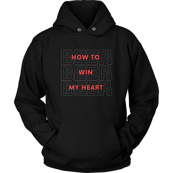 BEER LOVER FUNNY HOODIE, HOW TO WIN MY HEART