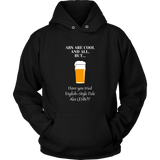 CRAFT BEER LOVER FUNNY HOODIE, ABS ARE COOL AND ALL, BUT... HAVE YOU TRIED ENGLISH-STYLE PALE ALES (ESB'S)?