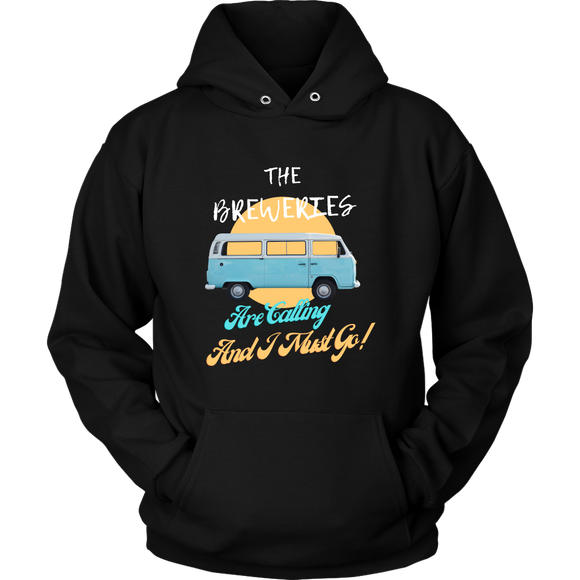 CRAFT BEER LOVER FUNNY HOODIE, THE BREWERIES ARE CALLING AND I MUST GO