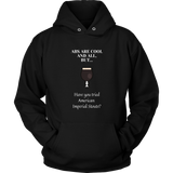 CRAFT BEER LOVER FUNNY HOODIE, ABS ARE COOL AND ALL, BUT... HAVE YOU TRIED AMERICAN IMPERIAL STOUTS?