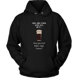 CRAFT BEER LOVER FUNNY HOODIE, ABS ARE COOL AND ALL, BUT... HAVE YOU TRIED BALTIC-STYLE PORTERS?