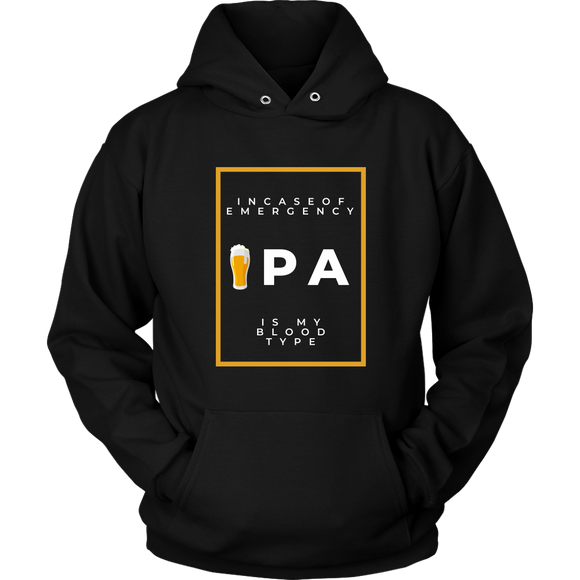 CRAFT BEER LOVER FUNNY HOODIE, IN CASE OF EMERGENCY, IPA IS MY BLOOD TYPE 2