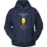 CRAFT BEER LOVER FUNNY HOODIE, ABS ARE COOL AND ALL, BUT... HAVE YOU TRIED HERB AND SPICE BEERS?