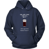 CRAFT BEER LOVER FUNNY HOODIE, ABS ARE COOL AND ALL, BUT... HAVE YOU TRIED ROBUST PORTERS?