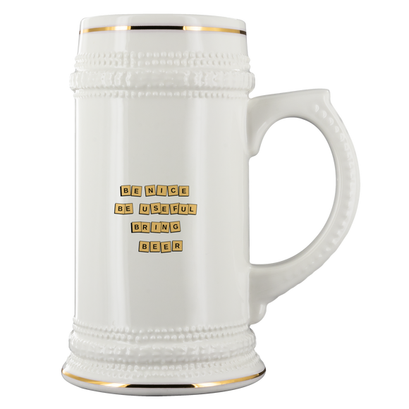 CRAFT BEER LOVER FUNNY BEER STEIN, BE NICE BE USEFUL BRING BEER