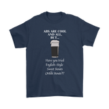 CRAFT BEER LOVER FUNNY T-SHIRT, ABS ARE COOL AND ALL, BUT... HAVE YOU TRIED ENGLISH-STYLE SWEET STOUTS (MILK STOUTS)?